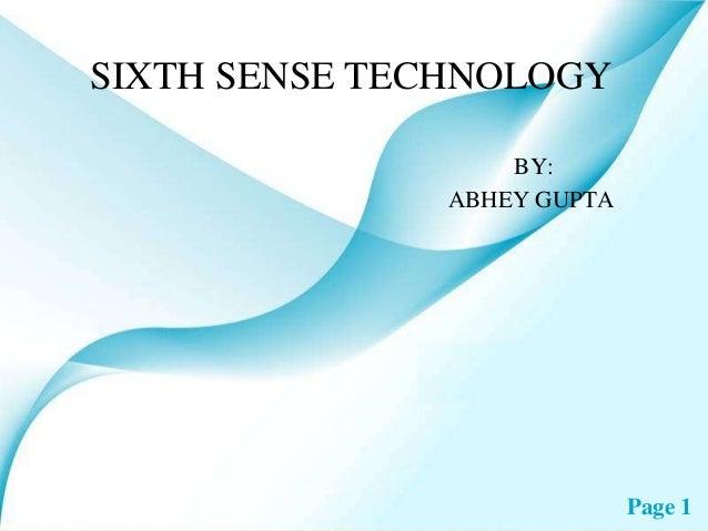 SIXTH SENSE TECHNOLOGY                   BY:               ABHEY GUPTA                             Page 1