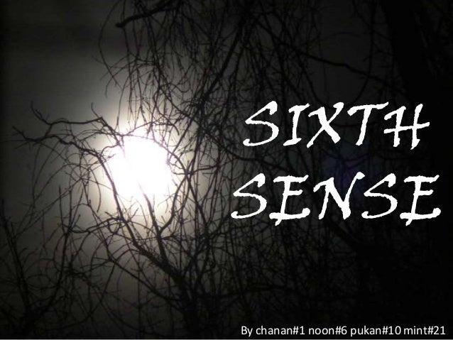 SIXTH SENSE By chanan#1 noon#6 pukan#10 mint#21