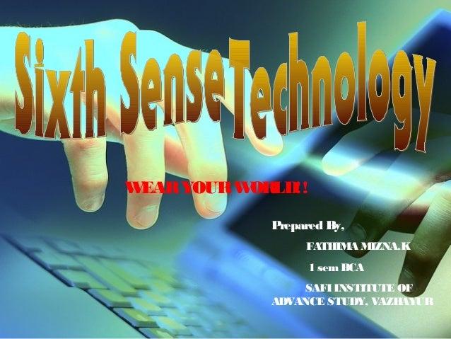 Prepared By, FATHIMA MIZNA.K 1 sem BCA SAFI INSTITUTE OF ADVANCE STUDY, VAZHAYUR WEARYOURWORLD!!