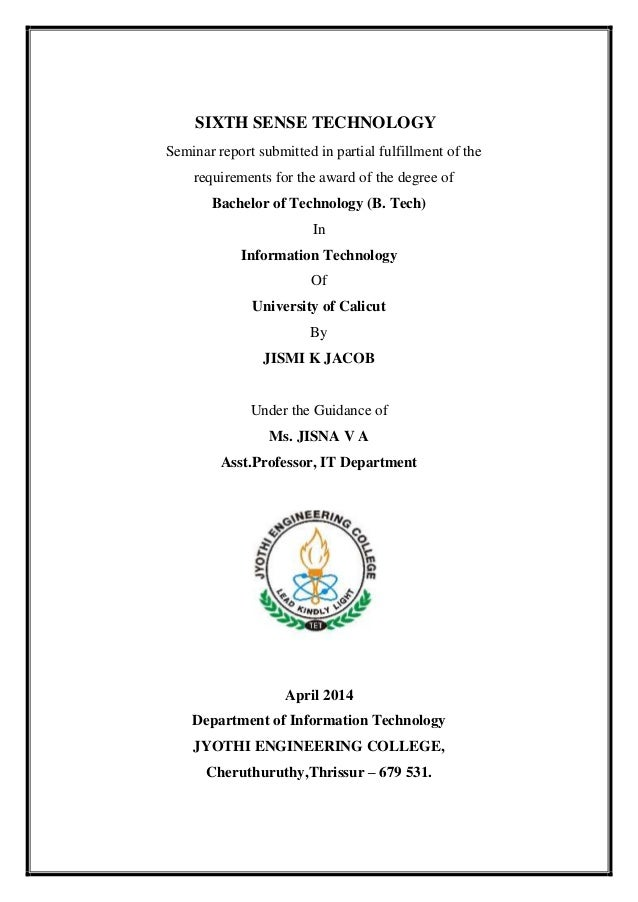 SIXTH SENSE TECHNOLOGY Seminar report submitted in partial fulfillment of the requirements for the award of the degree of ...