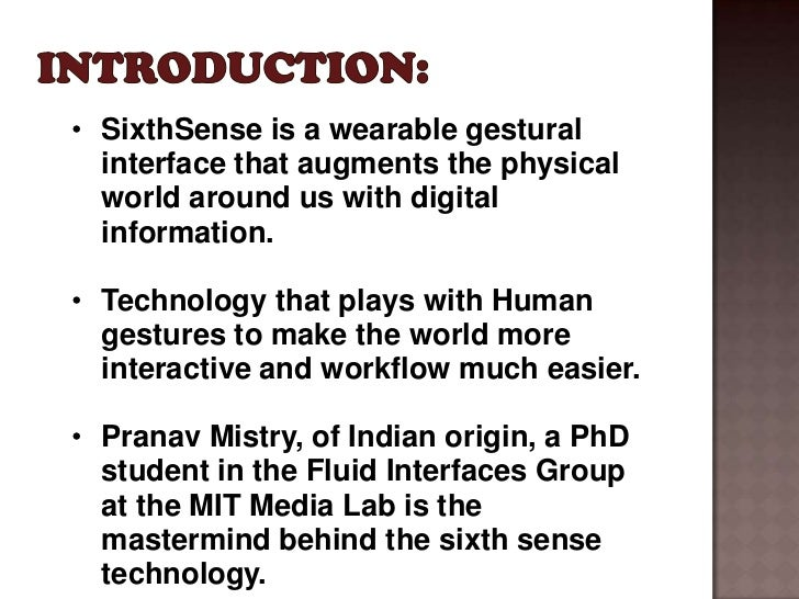 sixth sense technology introduction Free download ppt on sixth sense technology  for its complementary nature to the traditional methods is satellite remote sensing technology introduction .