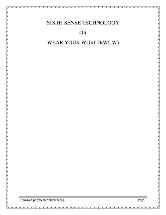 [Amravati polytechnic,bhankheda] Page 1 SIXTH SENSE TECHNOLOGY OR WEAR YOUR WORLD(WUW)