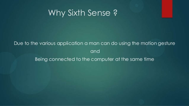 sixth sense technology disadvantages and advantages Sixth sense technology is a revolutionary way to interface the physical world   over its various applications, advantages, disadvantages and its.
