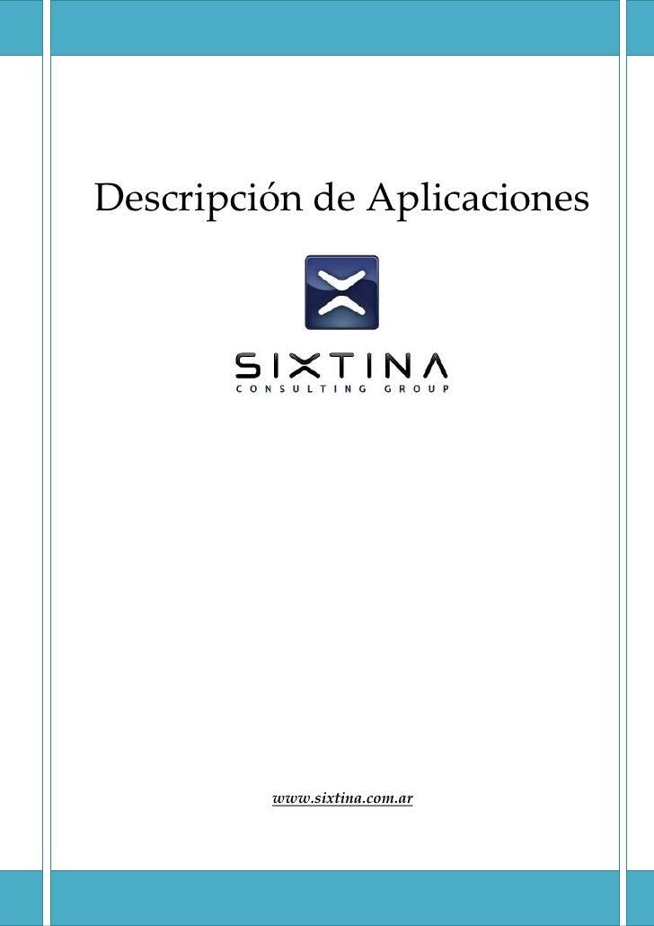 DescripcióndeAplicaciones                                                                   www.sixtina.com.ar