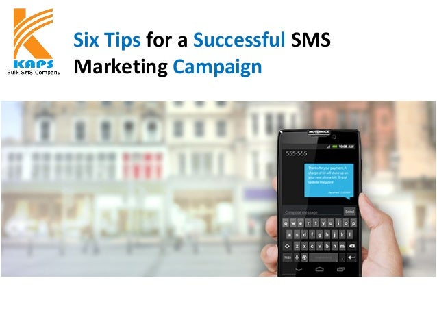 Six Tips for a Successful SMS Marketing Campaign KAPSYSTEM