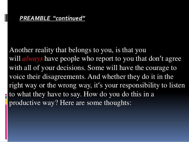 """PREAMBLE """"continued""""  Another reality that belongs to you, is that you willalwayshave people who report to you that don't ..."""