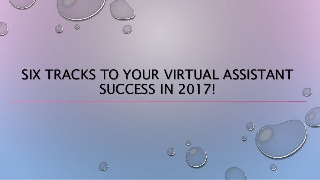SIX TRACKS TO YOUR VIRTUAL ASSISTANT SUCCESS IN 2017!
