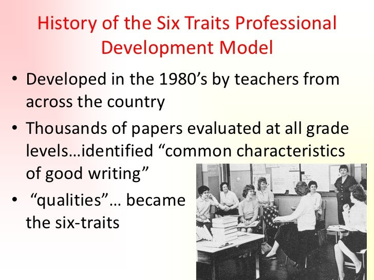 six traits writing model Although writeshop wasn't developed according to the six traits model, our  products do offer comparable tools to teach, edit, and evaluate.