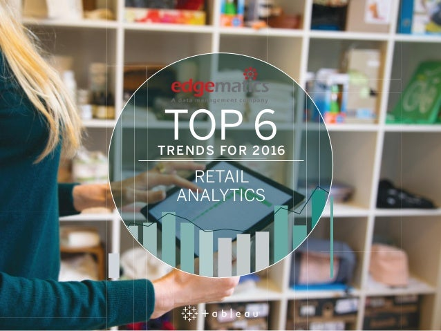TOP 6TRENDS FOR 2016 RETAIL ANALYTICS