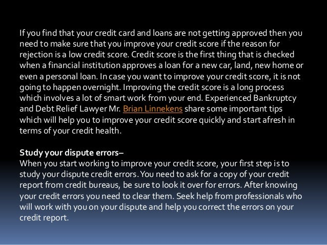If you find that your credit card and loans are not getting approved then you need to make sure that you improve your cred...