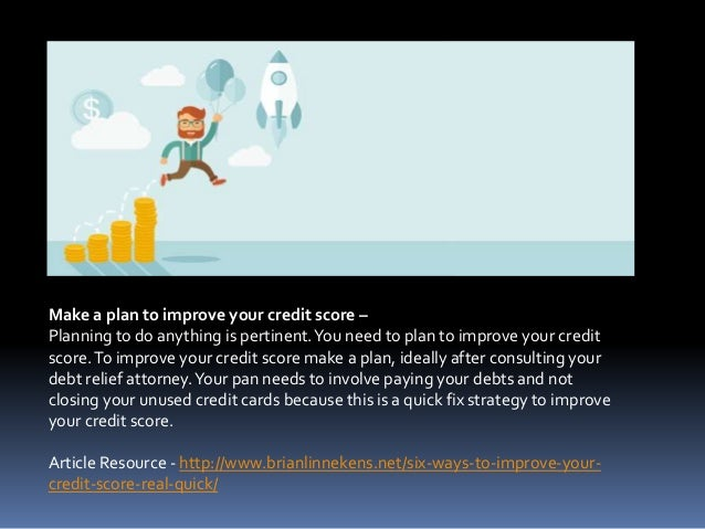 Make a plan to improve your credit score – Planning to do anything is pertinent.You need to plan to improve your credit sc...