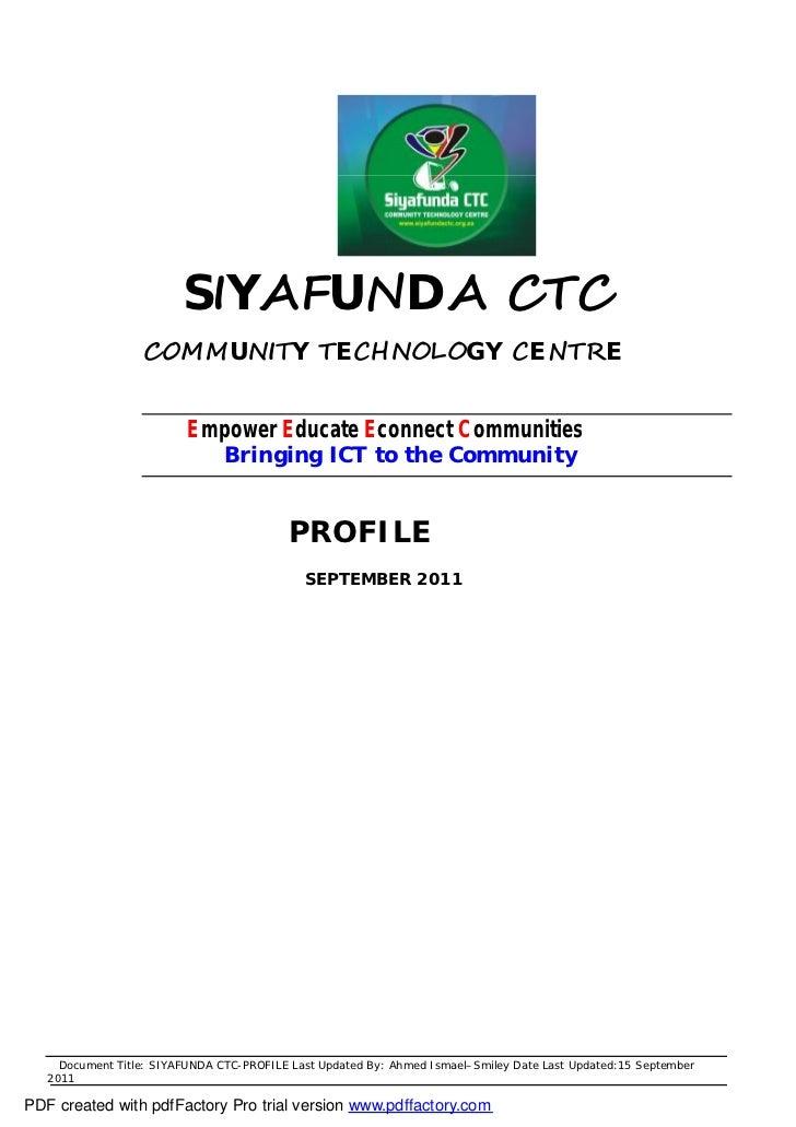 SIYAFUNDA CTC                  COMMUNITY TECHNOLOGY CENTRE                          Empower Educate Econnect Communities  ...
