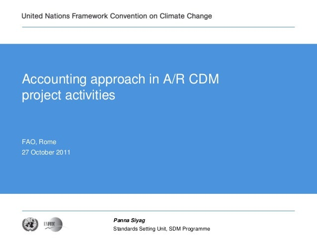 Standards Setting Unit, SDM Programme  Panna Siyag  Accounting approach in A/R CDM project activities  FAO, Rome  27 Octob...