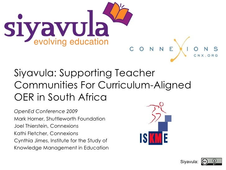 Siyavula: Supporting Teacher Communities For Curriculum-Aligned OER in South Africa   OpenEd Conference 2009 Mark Horner, ...