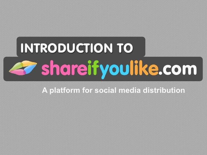 INTRODUCTION TO                                   .com   A platform for social media distribution