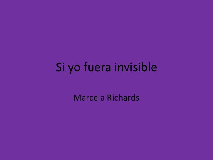 Si yo fuera invisible <br />Marcela Richards<br />