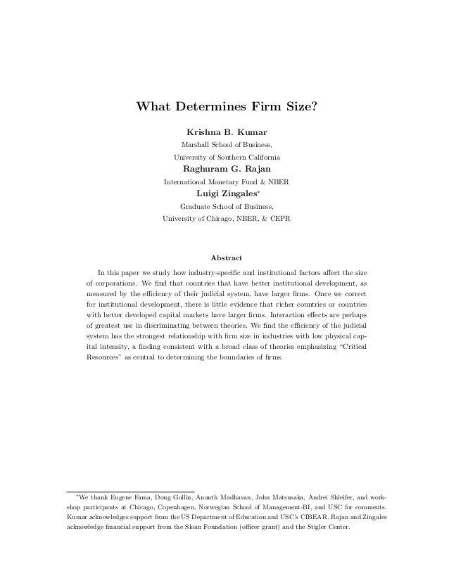 What Determines Firm Size? Krishna B. Kumar Marshall School of Business, University of Southern California Raghuram G. Raj...
