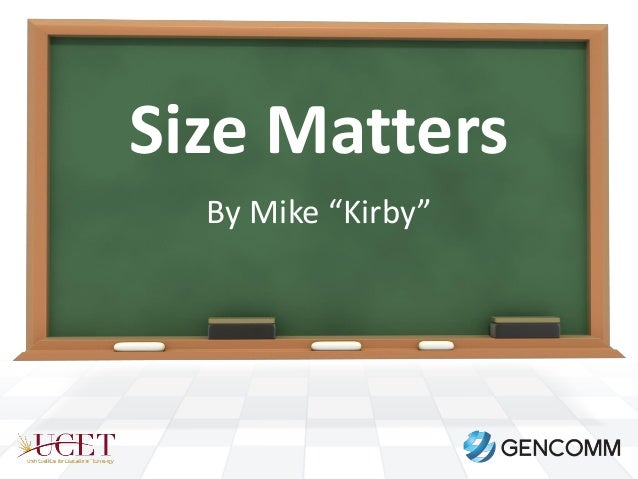 """Size Matters By Mike """"Kirby"""""""