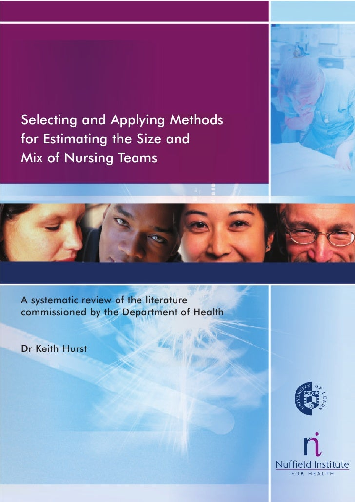 Selecting and Applying Methods for Estimating the Size and Mix of Nursing Teams     A systematic review of the literature ...