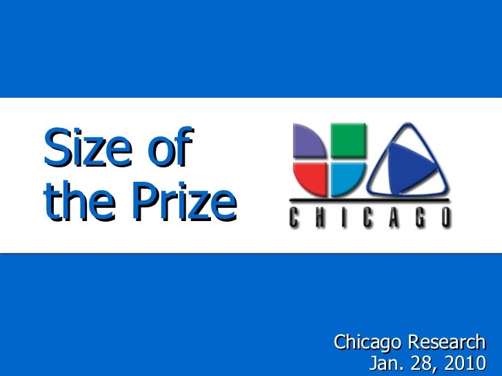 Size of  the Prize Chicago Research Jan. 28, 2010