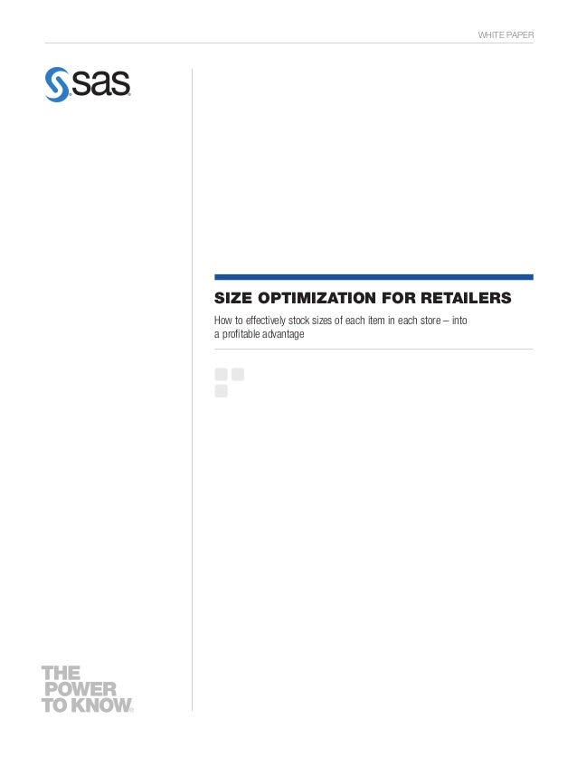 WHITE PAPER Size Optimization for Retailers How to effectively stock sizes of each item in each store – into a profitable ...