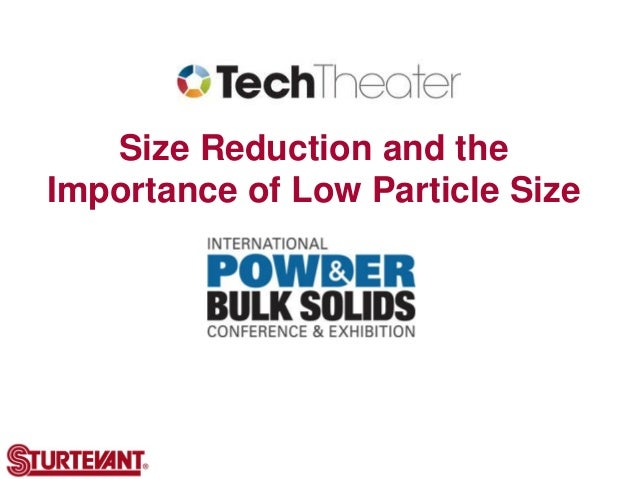Size Reduction and the Importance of Low Particle Size