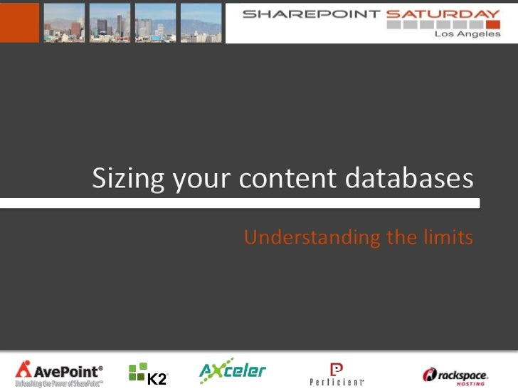 Sizing Your Content Databases: Understanding the New Limits        Randy Williams          AvePoint