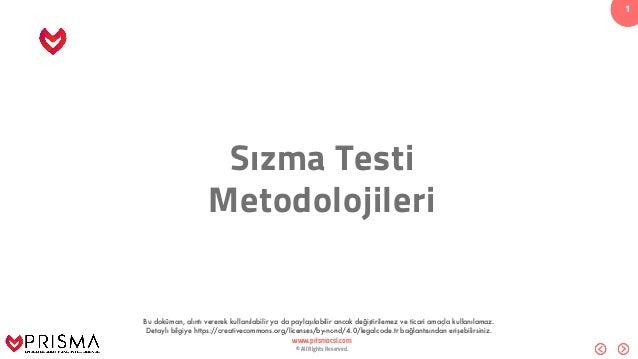 www.prismacsi.com © All Rights Reserved. 1111 Sızma Testi Metodolojileri Bu doküman, alıntı vererek kullanılabilir ya da p...