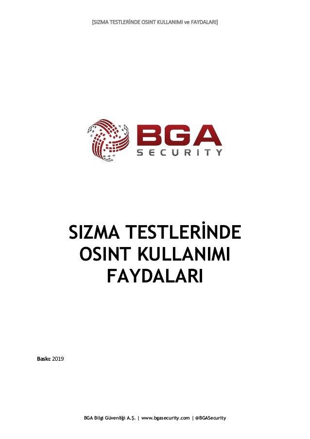 [SIZMA TESTLERİNDE OSINT KULLANIMI ve FAYDALARI] BGA Bilgi Güvenliği A.Ş. | www.bgasecurity.com | @BGASecurity SIZMA TESTL...