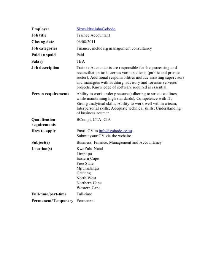 Employer              SizweNtsalubaGobodoJob title             Trainee AccountantClosing date          06/08/2011Job categ...
