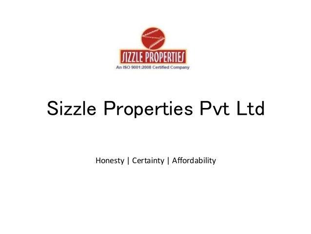 Sizzle Properties Pvt Ltd Honesty   Certainty   Affordability