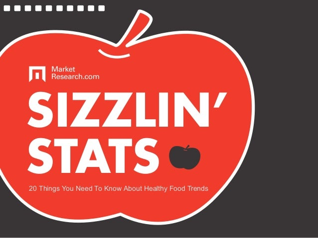 SIZZLIN' STATS20 Things You Need To Know About Healthy Food Trends