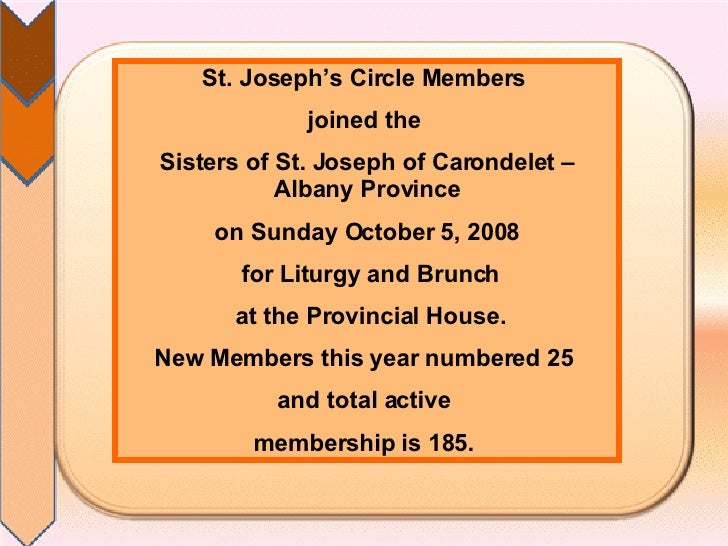 St. Joseph's Circle Members  joined the  Sisters of St. Joseph of Carondelet – Albany Province on Sunday October 5, 2008 f...