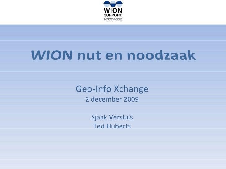 Geo-Info Xchange 2 december 2009 Sjaak Versluis Ted Huberts