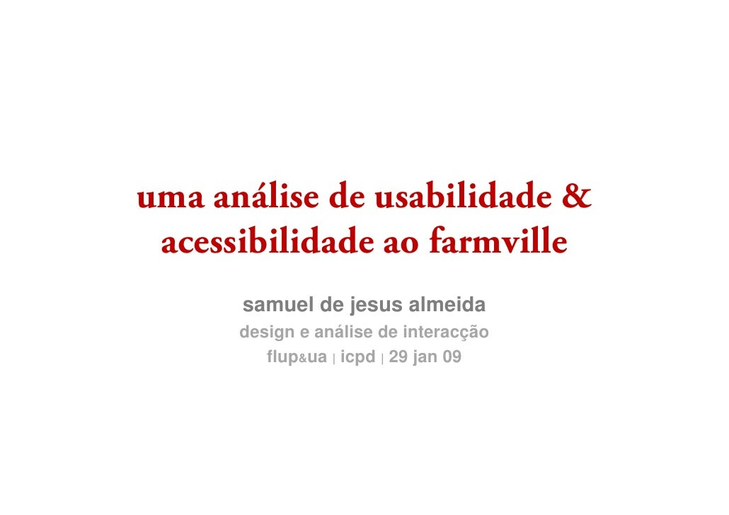 uma análise de usabilidade &  acessibilidade ao farmville       samuel de jesus almeida                 j       design e a...