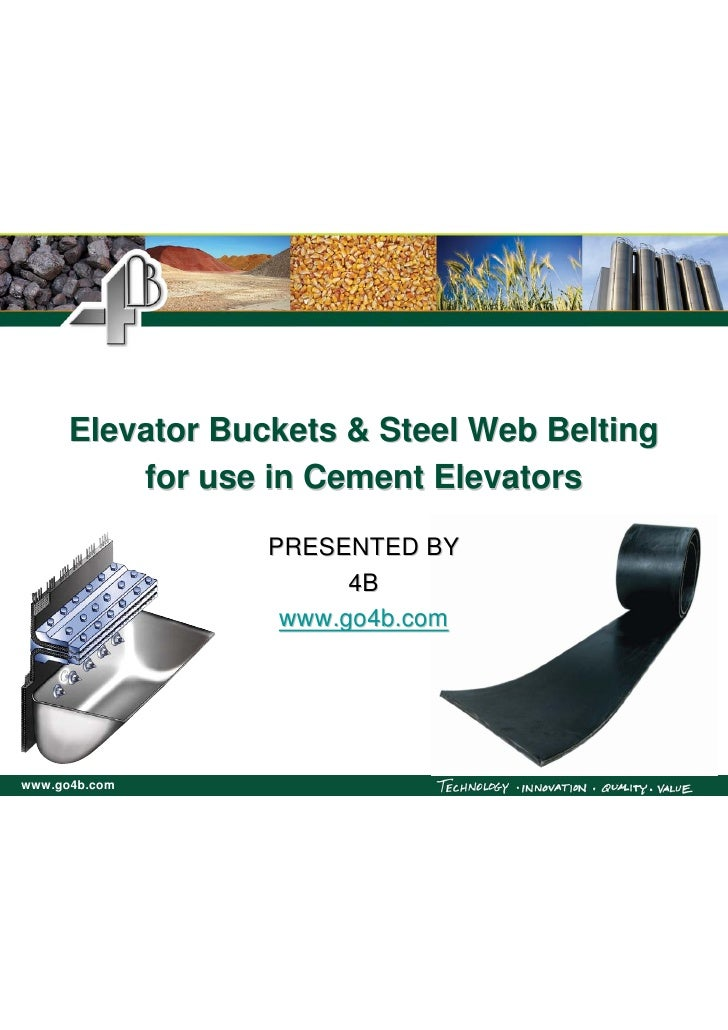 Elevator Buckets & Steel Web Belting           for use in Cement Elevators                    PRESENTED BY                ...
