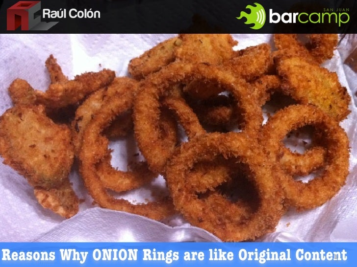 Reasons Why ONION Rings are like Original Content                                               1