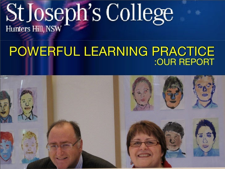POWERFUL LEARNING PRACTICE                   :OUR REPORT