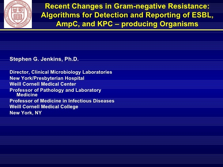 Recent Changes in Gram-negative Resistance: Algorithms for Detection and Reporting of ESBL, AmpC, and KPC – producing Orga...