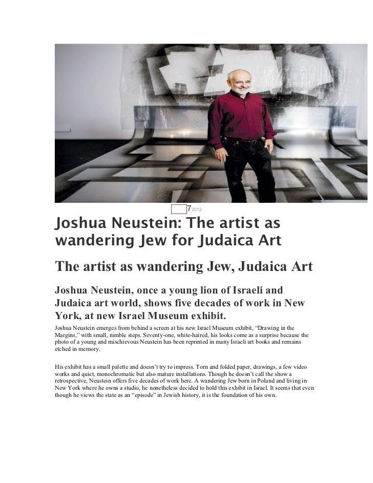AUG   72012Joshua Neustein: The artist aswandering Jew for Judaica ArtThe artist as wandering Jew, Judaica ArtJoshua Neust...