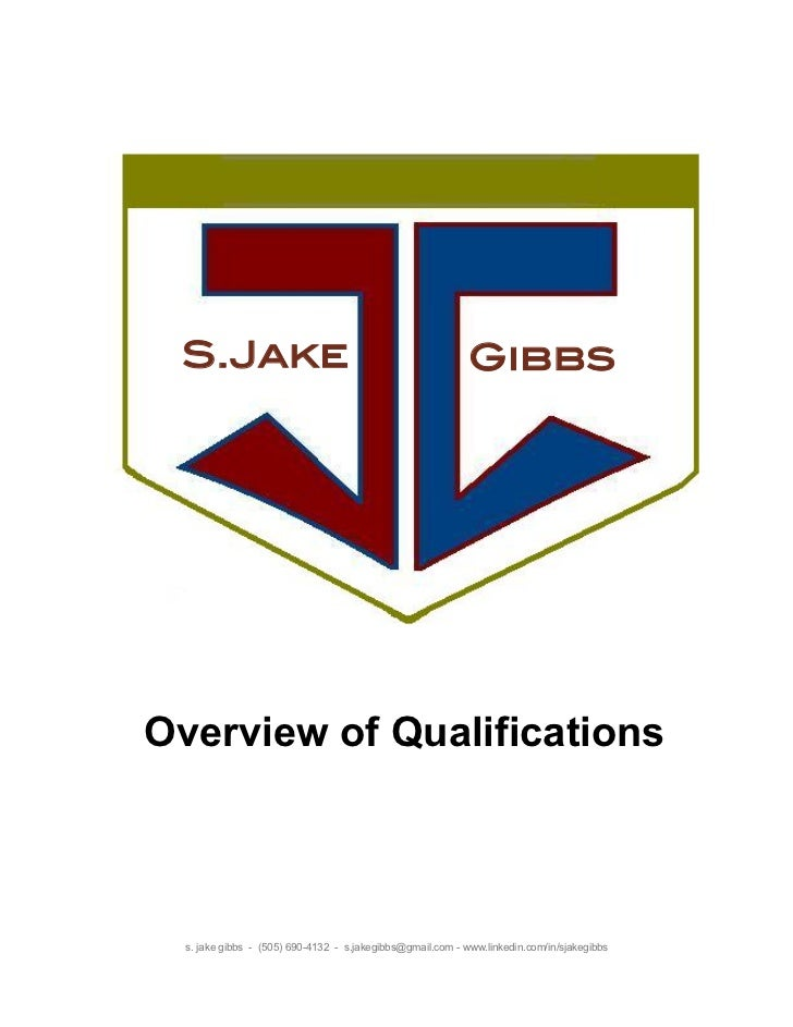 S.Jake                                                ! Gibbs!Overview of Qualifications  s. jake gibbs - (505) 690-4132 -...