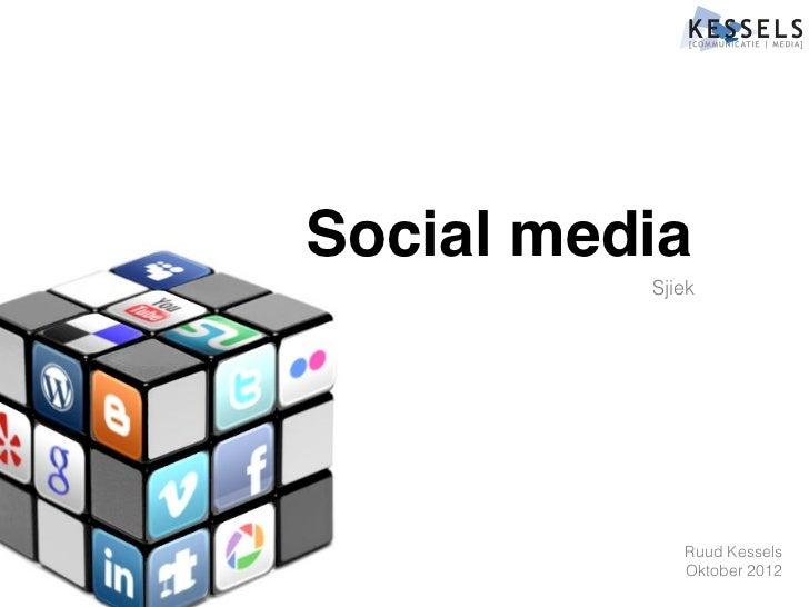 Social media          Sjiek             Ruud Kessels             Oktober 2012