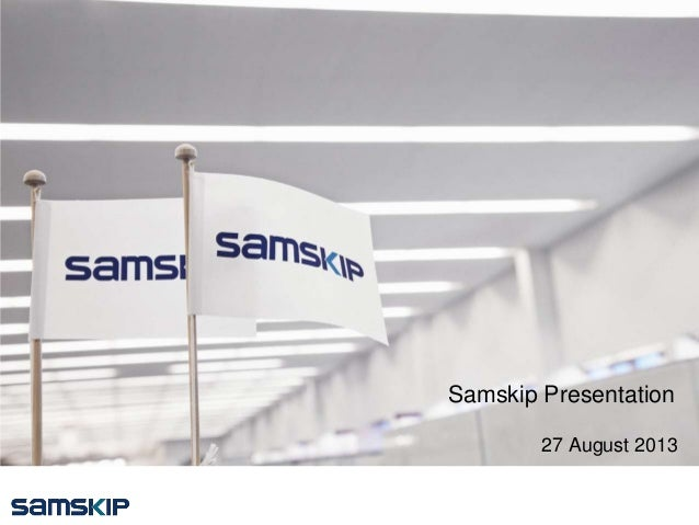 Samskip Presentation 27 August 2013