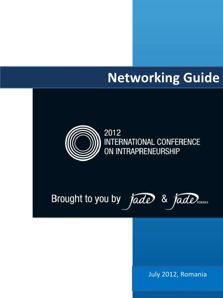 SURVIVAL GUIDE         Networking Guide Brought to you by        &                July 2012, Romania