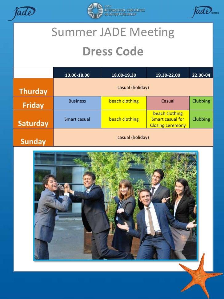 Summer JADE Meeting               Dress Code             10.00-18.00    18.00-19.30             19.30-22.00       22.00-04...