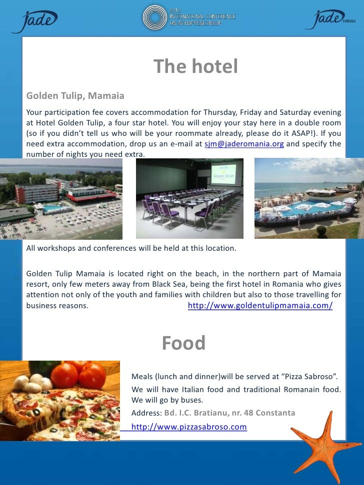 The hotelGolden Tulip, MamaiaYour participation fee covers accommodation for Thursday, Friday and Saturday eveningat Hotel...