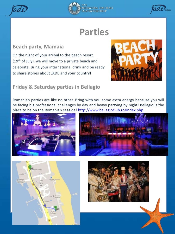 PartiesBeach party, MamaiaOn the night of your arrival to the beach resort(19th of July), we will move to a private beach ...
