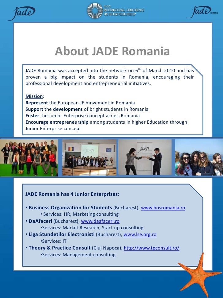 About JADE RomaniaJADE Romania was accepted into the network on 6th of March 2010 and hasproven a big impact on the studen...