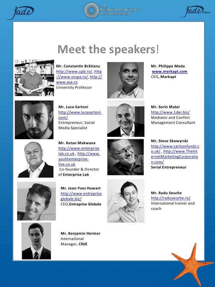 Meet the speakers!Mr. Constantin Brătianu     Mr. Philippe Medahttp://www.upb.ro/, http    www.merkapt.com://www.snspa.ro/...