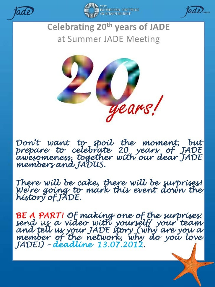 Celebrating 20th years of JADE         at Summer JADE MeetingDon't want to spoil the moment, butprepare to celebrate 20 ye...